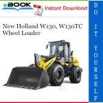 New Holland W130, W130TC Wheel Loader Service Repair Manual