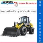 New Holland W130B Wheel Loader Service Repair Manual