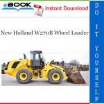 New Holland W270B Wheel Loader Service Repair Manual