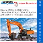 Hitachi ZX870-6, ZX870LC-6, ZX890H-6, ZX890LCH-6, ZX890R-6, ZX890LCR-6 Hydraulic Excavator Service Repair Manual