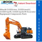 Hitachi ZAXIS 600, ZAXIS 600LC, ZAXIS 650H, ZAXIS 650LCH Excavator Equipment Components Parts