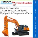 Hitachi ZAXIS 800, ZAXIS 850H Excavator Equipment Components Parts