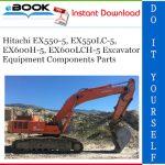 Hitachi EX550-5, EX550LC-5, EX600H-5, EX600LCH-5 Excavator Equipment Components Parts