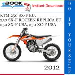 2012 KTM 250 SX-F EU, 250 SX-F ROCZEN REPLICA EU, 250 SX-F USA, 250 XC-F USA Motorcycle Service Repair Manual