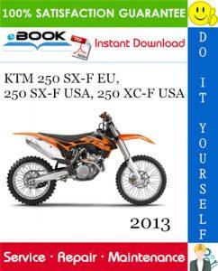 2013 KTM 250 SX-F EU, 250 SX-F USA, 250 XC-F USA Motorcycle Service Repair Manual