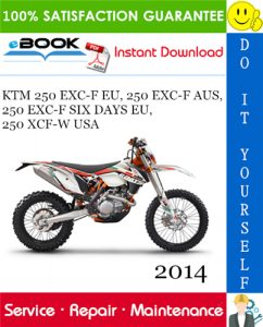 2014 KTM 250 EXC-F EU, 250 EXC-F AUS, 250 EXC-F SIX DAYS EU, 250 XCF-W USA Motorcycle Service Repair Manual