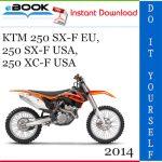 2014 KTM 250 SX-F EU, 250 SX-F USA, 250 XC-F USA Motorcycle Service Repair Manual