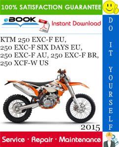 2015 KTM 250 EXC-F EU, 250 EXC-F SIX DAYS EU, 250 EXC-F AU, 250 EXC-F BR, 250 XCF-W US Motorcycle Service Repair Manual