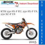 2015 KTM 250 SX-F EU, 250 SX-F US, 250 XC-F US Motorcycle Service Repair Manual