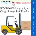 BT CBD/CBG 1.5, 1.8, 2.0 Cargo Range Lift Trucks Service Repair Manual