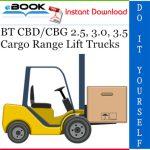 BT CBD/CBG 2.5, 3.0, 3.5 Cargo Range Lift Trucks Service Repair Manual