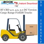 BT CBD 4.0, 4.5, 5.0 DC Version Cargo Range Forklift Trucks Service Repair Manual