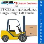 BT CBE 2.5, 3.0, 3.0L, 3.5 Cargo Range Lift Trucks Service Repair Manual