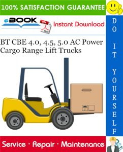 BT CBE 4.0, 4.5, 5.0 AC Power Cargo Range Lift Trucks Service Repair Manual
