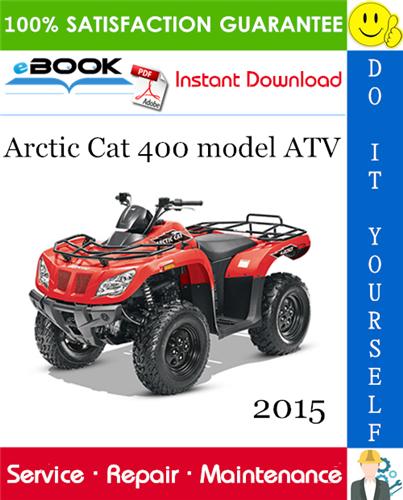 2015 Arctic Cat 400 Model Atv Service Repair Manual