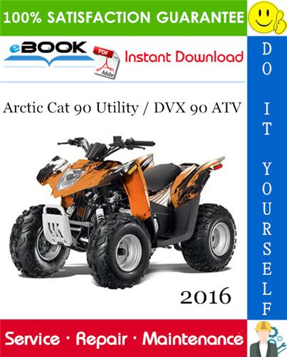 2016 Arctic Cat 90 Utility    Dvx 90 Atv Service Repair