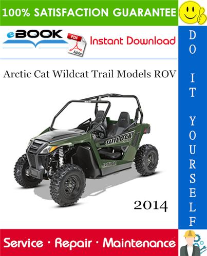 2014 Arctic Cat Wildcat Trail Models ROV (Recreational Off-Highway Vehicle) Service Repair Manual