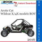 2016 Arctic Cat Wildcat X/4X models ROV (Recreational Off-Highway Vehicle) Service Repair Manual