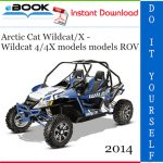 2014 Arctic Cat Wildcat/X - Wildcat 4/4X models models ROV (Recreational Off-Highway Vehicle) Service Repair Manual
