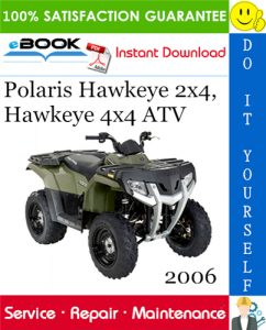 2006 Polaris Hawkeye 2x4, Hawkeye 4x4 ATV Service Repair Manual