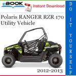 Polaris RANGER RZR 170 Utility Vehicle Service Repair Manual 2012-2013 Download