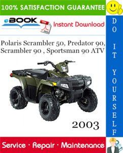 2003 Polaris Scrambler 50, Predator 90, Scrambler 90 , Sportsman 90 ATV Service Repair Manual