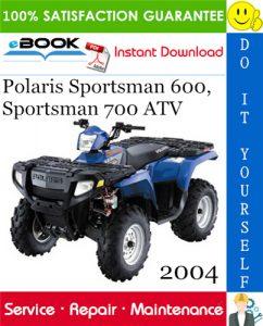 2004 Polaris Sportsman 600, Sportsman 700 ATV Service Repair Manual
