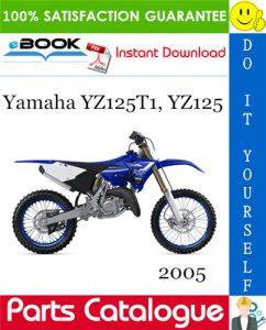 2005 Yamaha YZ125T1, YZ125 Motorcycle Parts Catalogue Manual