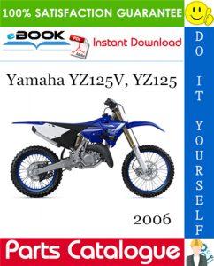 2006 Yamaha YZ125V, YZ125 Motorcycle Parts Catalogue Manual