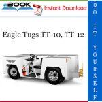 Eagle Tugs TT-10, TT-12 Service Repair Manual + Parts Manual