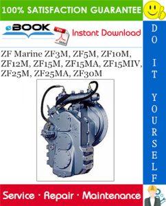 ZF Marine ZF3M, ZF5M, ZF10M, ZF12M, ZF15M, ZF15MA, ZF15MIV, ZF25M, ZF25MA, ZF30M Service Repair Manual