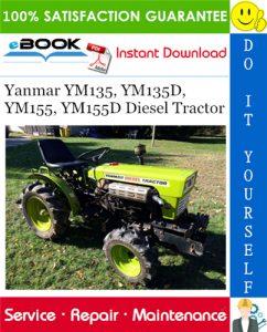 Yanmar YM135, YM135D, YM155, YM155D Diesel Tractor Service Repair Manual