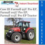 Case IH Farmall 95U Pro EP, Farmall 105U Pro EP, Farmall 115U Pro EP Tractor Service Repair Manual