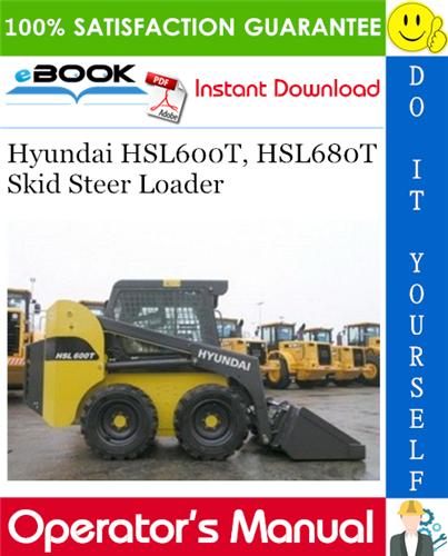 Hyundai HSL600T, HSL680T Skid Steer Loader Operator's Manual
