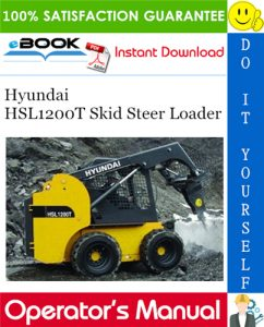 Hyundai HSL1200T Skid Steer Loader Operator's Manual