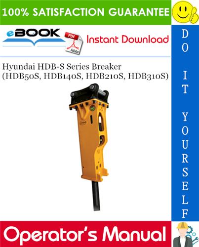 Hyundai HDB-S Series Breaker (HDB50S, HDB140S, HDB210S, HDB310S) Operator's Manual