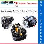 Kubota 03-M-E2B Diesel Engine Service Repair Manual