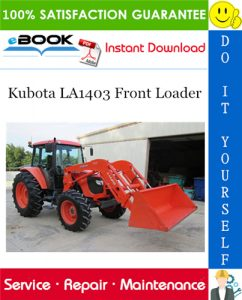 Kubota LA1403 Front Loader Service Repair Manual