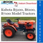 Kubota B5100, B6100, B7100 Model Tractors Service Repair Manual