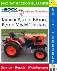 Kubota B5100, B6100, B7100 Model Tractors Service Repair Manual