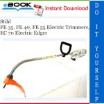 Stihl FE 35, FE 40, FE 55 Electric Trimmers, EC 70 Electric Edger Service Repair Manual