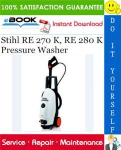 Stihl RE 270 K, RE 280 K Pressure Washer Service Repair Manual