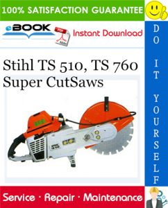 Stihl TS 510, TS 760 Super CutSaws Service Repair Manual