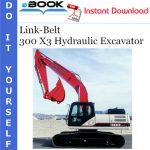 Link-Belt 300 X3 Hydraulic Excavator Operator's Manual