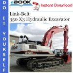 Link-Belt 350 X3 Hydraulic Excavator Service Repair Manual