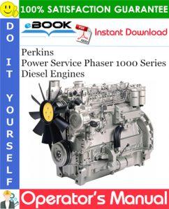 Perkins Power Service Phaser 1000 Series Diesel Engines Operator's Manual
