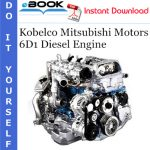 Kobelco Mitsubishi Motors 6D1 Diesel Engine Service Repair Manual (For Industrial Use)