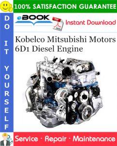 Kobelco Mitsubishi Motors 6D1 Diesel Engine Service Repair Manual (For Industrial Use)