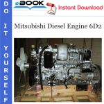 Mitsubishi Diesel Engine 6D2 Service Repair Manual