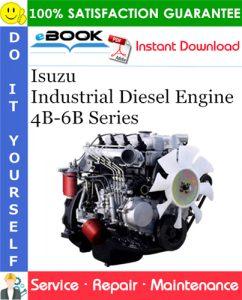 Isuzu Industrial Diesel Engine 4B-6B Series Service Repair Manual